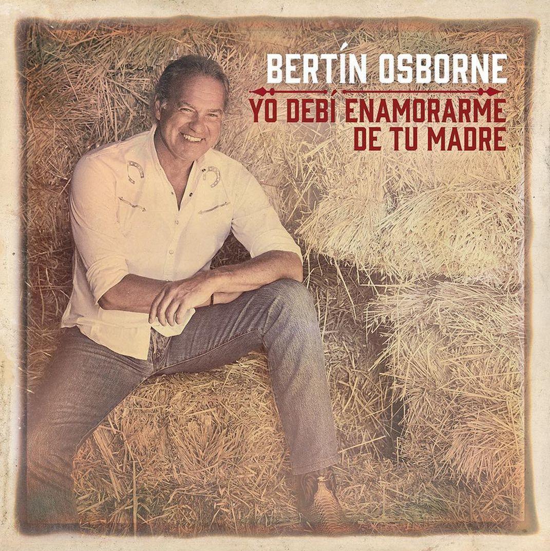 """Bertín Osborne - Portada Disco """"Yo debí enamorarme de tu madre"""" - 2018"""