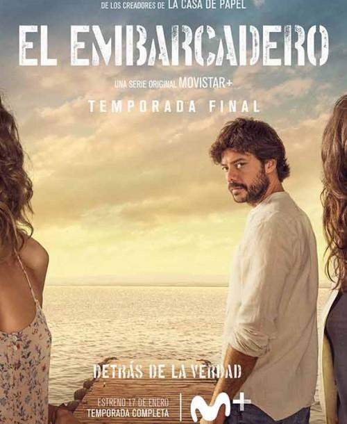 «El Embarcadero» – Segunda Temporada – Cartel oficial y Tráiler