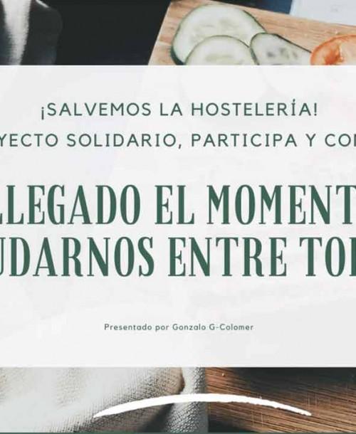 Salvemos la Hostelería: un proyecto altruista y solidario para ayudar a los hosteleros ante la crisis del Coronavirus