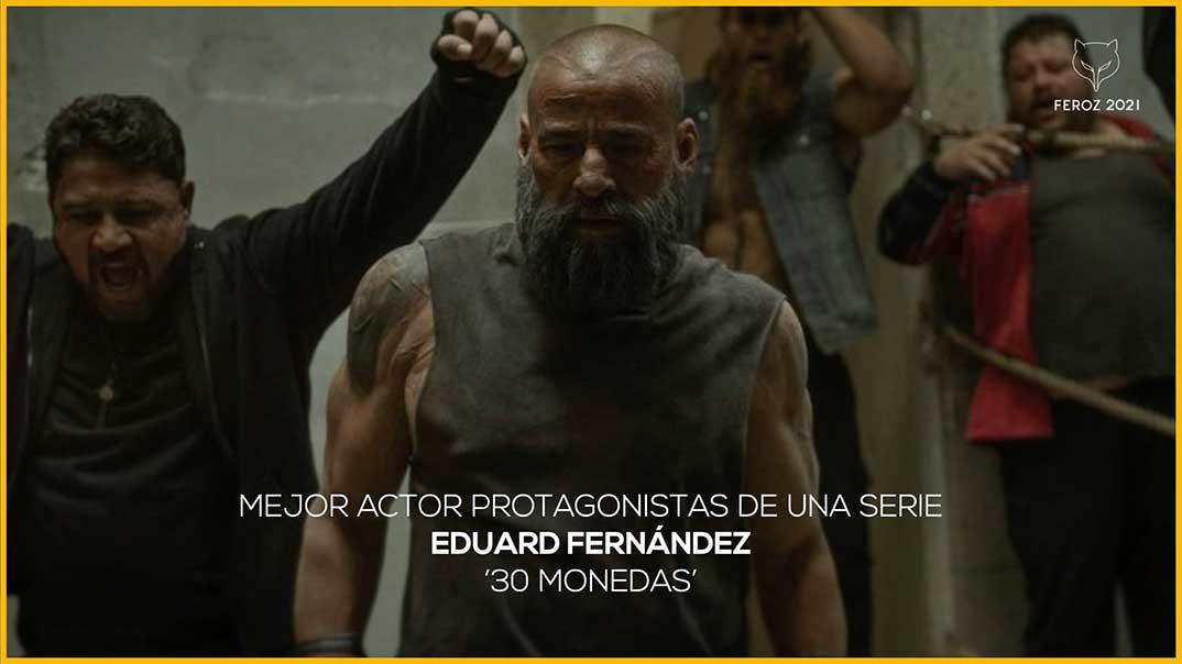 Eduard Fernandez - 30 Monedas- Premios Feroz 2021 @PremiosFeroz